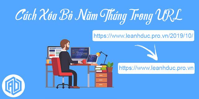 Cách Xóa Bỏ Năm Tháng Trong URL Blogspot