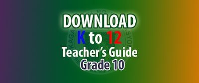 K to 12 Teaching Guide Grade 10, K to 12 Teacher's Guide Grade 10