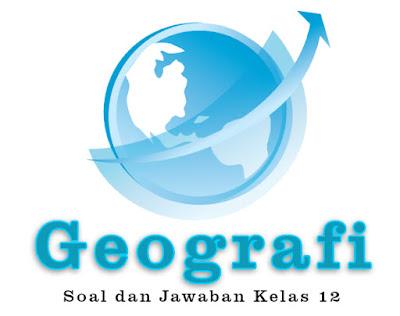Data digital lebih menguntukan daripada peta karena  85 Soal Geografi Kelas 12 Semester 1 kurikulum 2013 Lengkap dengan Kunci Jawabannya