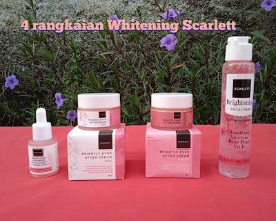 4 Rangkaian Whitening Scarlett Face Care