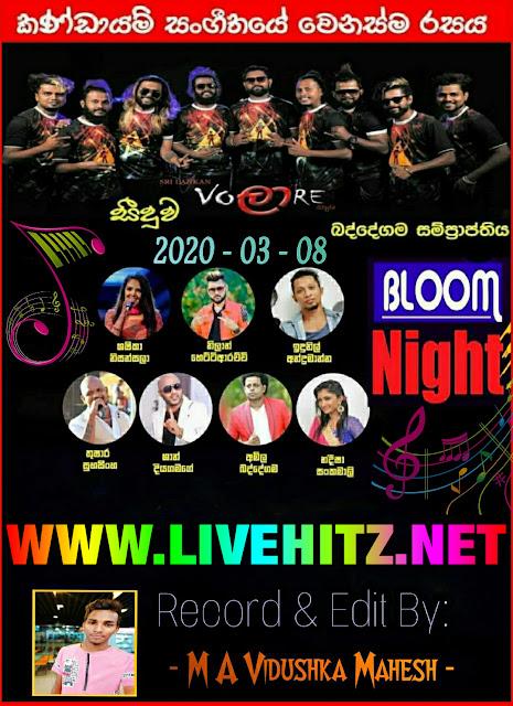 BLOOM NIGHT WITH VOLARE LIVE IN BADDEGAMA 2020-03-08