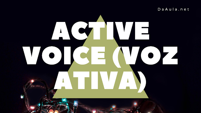 Língua Inglesa: Active Voice (Voz Ativa)