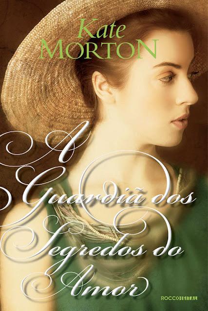 A guardiã dos segredos do amor Kate Morton