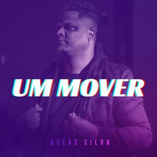 Baixar Música Gospel Um Mover - Oseas Silva Mp3