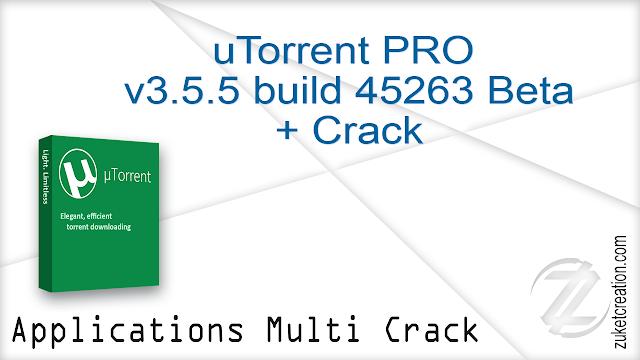 uTorrent PRO v3.5.5 build 45263 Beta + Crack     |   28 MB