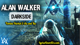 Darkside Lyrics - Alan Walker | Tomine Harket | Au | RA