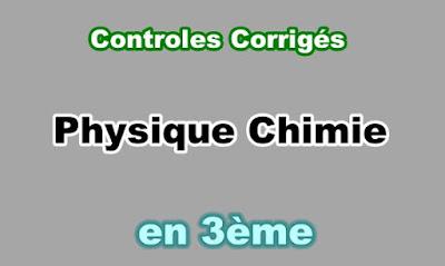 Controles Corrigés Physique Chimie 3eme en PDF