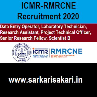 ICMR-RMRCNE Recruitment 2020