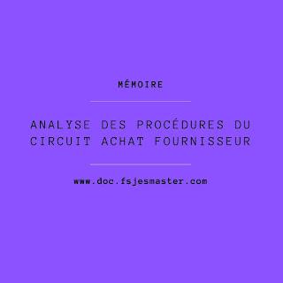 Mémoire: Analyse des Procédures du circuit Achat Fournisseur