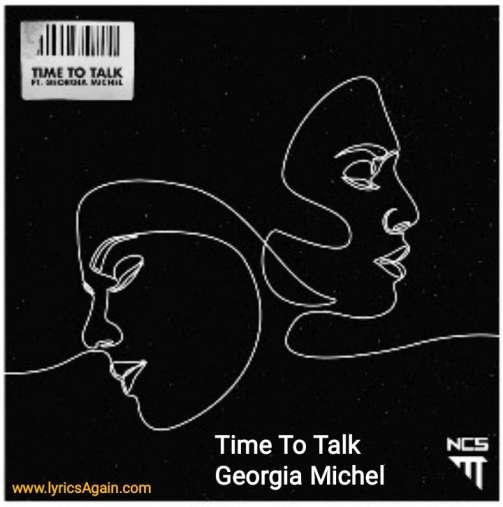 Time To Talk Lyrics - Georgia Michel