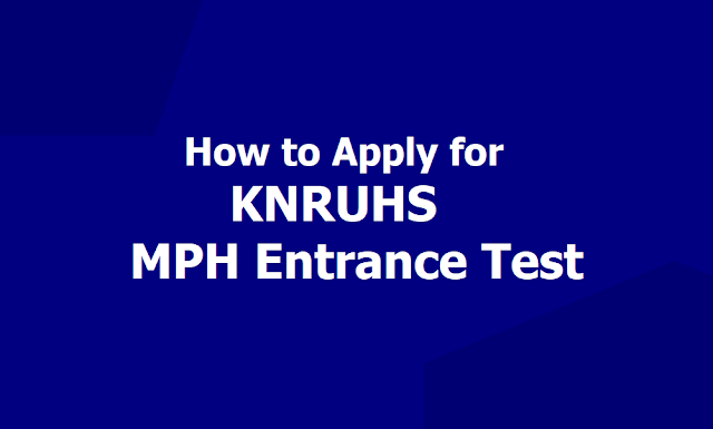 How to Apply for KNRUHS MPH Course Entrance Test, Apply Online up to August 21