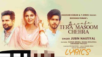 Bewafa Tera Masoom Chehra Lyrics | Jubin Nautiyal | New song lyrics 2020