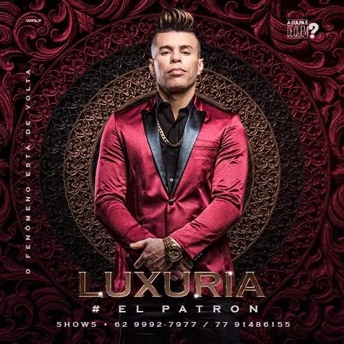 Baixar - Luxúria - El Patron - Promocional - Outubro - 2019