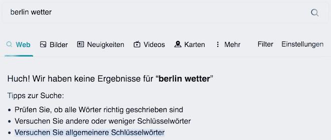 """""""Berlin Wetter"""" - Huch! Wir haben keine Ergebnisse. Versuchen Sie es mit allgemeineren Suchwörtern!"""