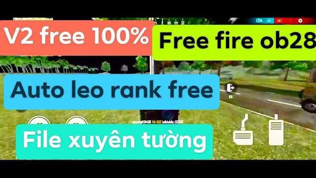 FILE XUYÊN TƯỜNG FREE FIRE OB28 XUYÊN TƯỜNG XUYÊN ĐÁ XUYÊN MỌI THỨ FREE 100%