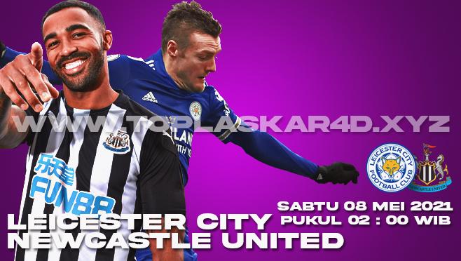 Prediksi Bola Leicester City vs Newcastle United Sabtu 08 Mei 2021