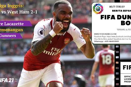 Peran Lacazette Dalam Kemenangan Arsenal vs West Ham