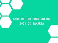 Cara Daftar Uber Online 2020 di Jakarta