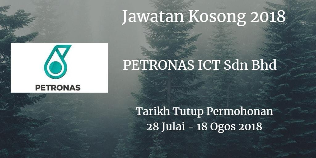 Jawatan Kosong PETRONAS ICT Sdn Bhd  28 Julai - 08 Ogos 2018