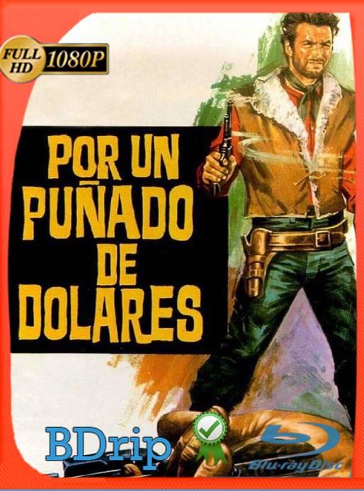 Por un Puñado de Dolares (1964) BDRip 1080p Latino [GoogleDrive] Ivan092
