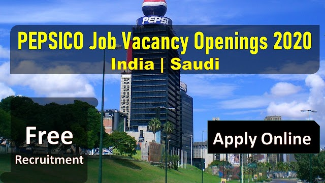 PEPSICO Job Vacancy Openings 2020 In India & Saudi