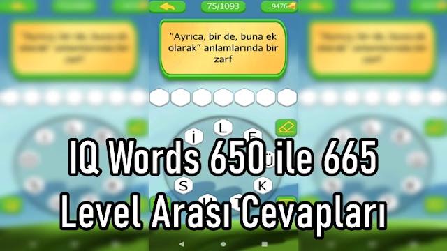 IQ Words 650 ile 665 Level Arasi Cevaplari