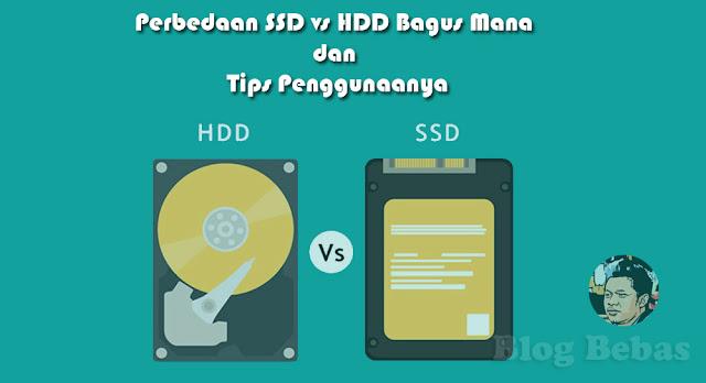Perbedaan SSD vs HDD Bagus Mana dan Tips Penggunaanya