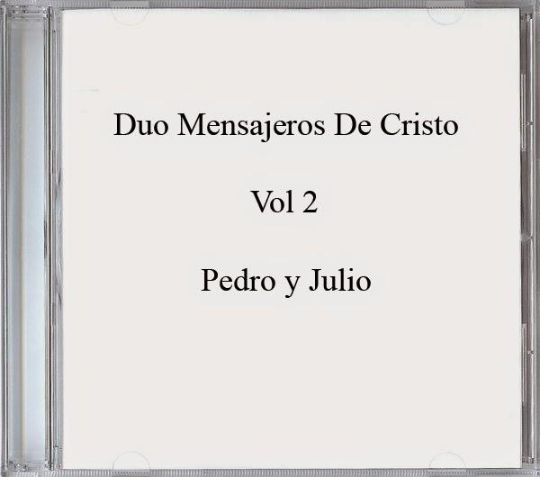 Duo Mensajeros De Cristo-Vol 2-Pedro y Julio-