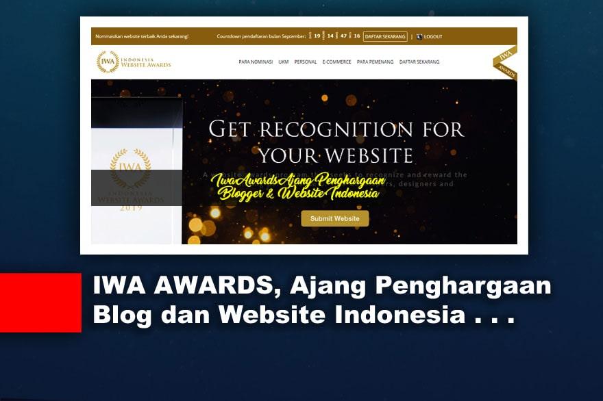 IWA AWARDS, Ajang Penghargaan Blogger dan Website Indonesia