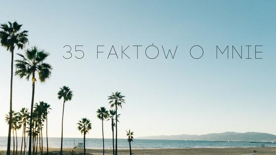 35 faktów o mnie