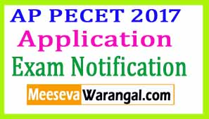 AP PECET 2017 Notification Application Form Dates appecet.org.in