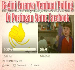 Begini Caranya Membuat Polling Di Postingan Status Facebook