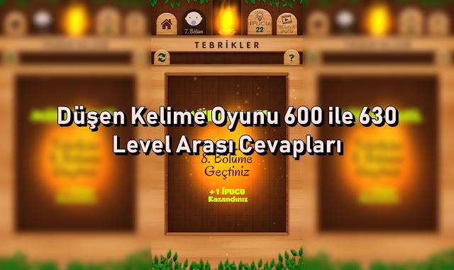 Dusen Kelime Oyunu 600 ile 630 Level Arasi Cevaplar