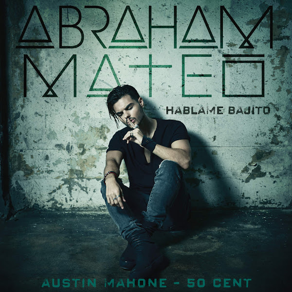 Abraham Mateo, 50 Cent & Austin Mahone - Háblame Bajito - Single Cover
