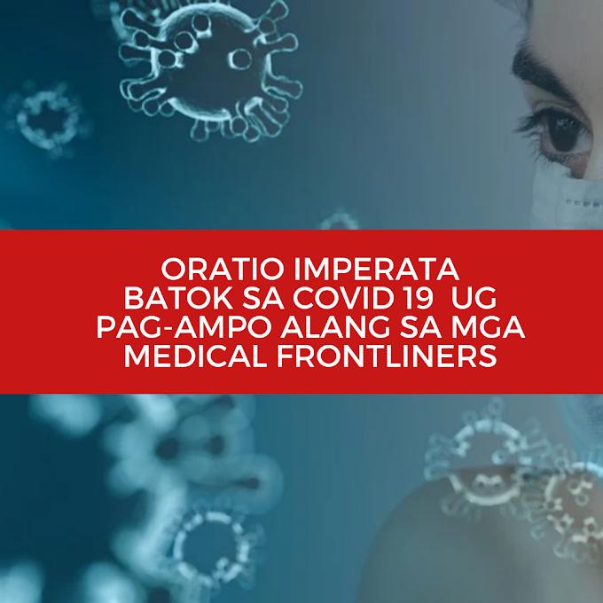Oratio Imperata - Batok Sa Covid 19  Ug Pag-Ampo Alang Sa Mga Medical Frontliners