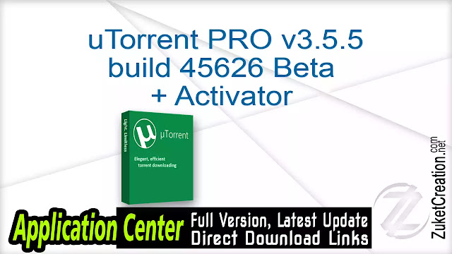 uTorrent PRO v3.5.5 build 45626 Beta + Activator