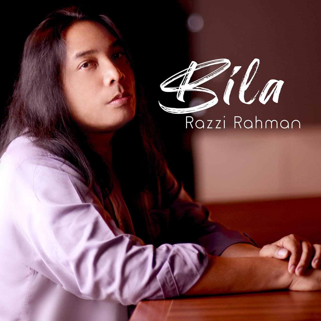 Lirik Lagu Razzi Rahman - Bila