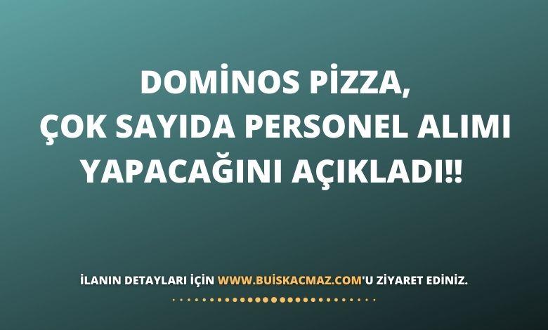 Dominos Pizza, Çok Sayıda Personel Alımı Yapacağını Açıkladı!