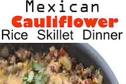 Mexican Cauliflower Rice Skillet Dinner