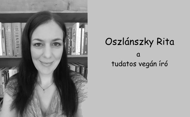 Oszlánszky Rita, a tudatos vegán író