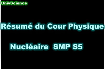 Résumé du Cour Physique Nucléaire SMP S5 PDF.