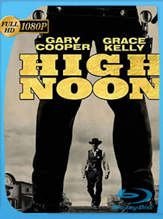 A la hora señalada (High Noon) (1952) HD [1080p] Latino [GoogleDrive] SilvestreHD