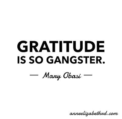 #WeeklyWisdom: Gratitude is so gangster - Mary Obasi