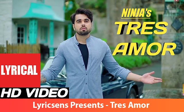 Tres Amor Song Lyrics By Nirmaan, Ninja | Lyricsens