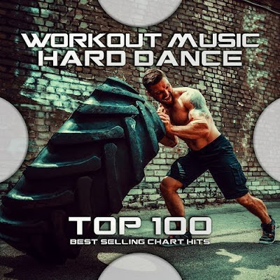 Workout Music – Hard Dance Top 100: Best Selling Chart Hits (2020) MP3 [320 kbps]