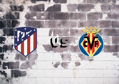 Atlético de Madrid vs Villarreal  Resumen