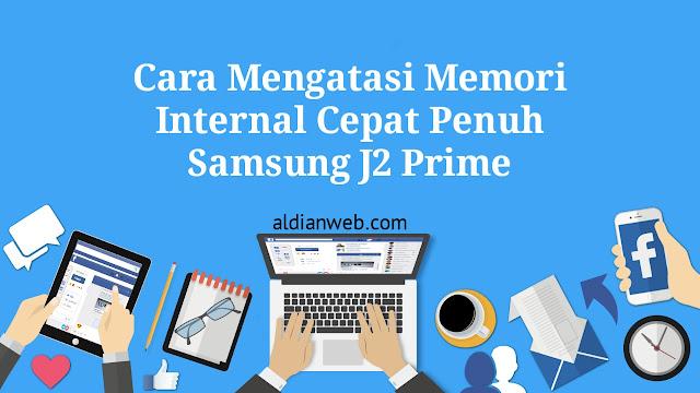 Cara Mengatasi Memori Internal Cepat Penuh Samsung J2 Prime