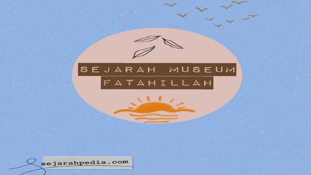 sejarah singkat museum fatahillah dan pembahasannya