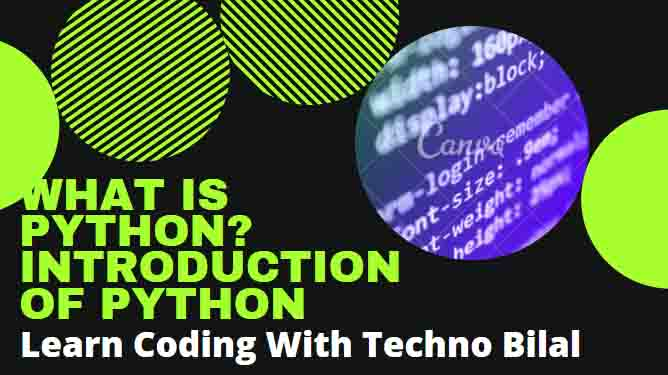 Introduction to Python | What is Python? | Learn Coding with Techno Bilal