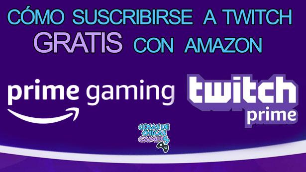 Conseguir suscripción gratis a twitch prime gaming con amazon prime